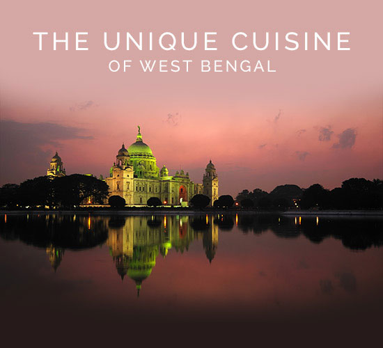 The Unique Cuisine Of West Bengal