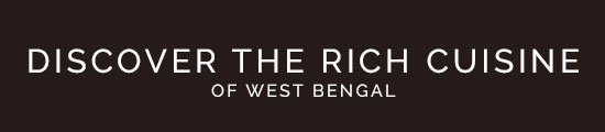 Discover The Rich Cuisine Of West Bengal